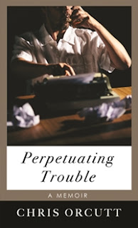 Perpetuating Trouble (Chris Orcutt)