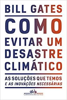 Bill Gates, Soluções e Inovações e Como Evitar um Desastre Climático
