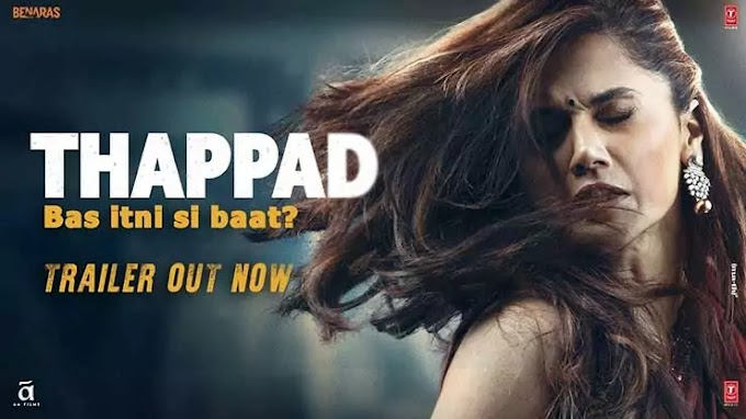Thappad Movie - Star Cast, Review, & Release Date