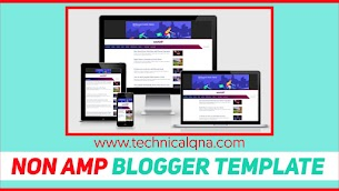 Non-AMP Blogger Template Free Download - Responsive Blogger Template