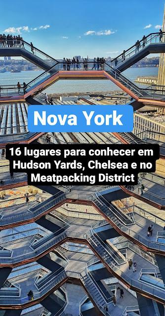 Nova York: 16 lugares para conhecer em Hudson Yards, Chelsea e no Meatpacking District