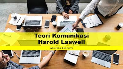 Teori Komunikasi Harold Laswell