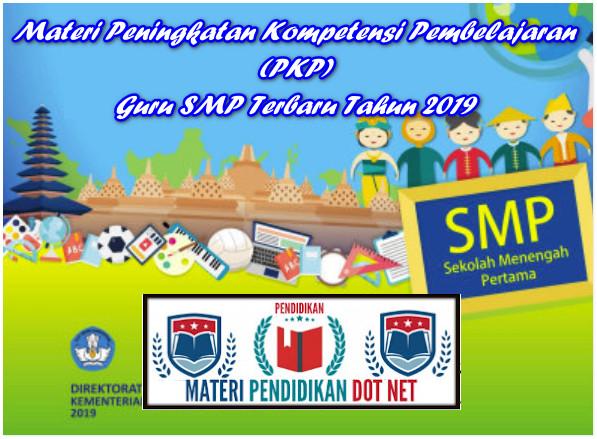 Materi Peningkatan Kompetensi Pembelajaran (PKP) Guru SMP Terbaru Tahun 2019