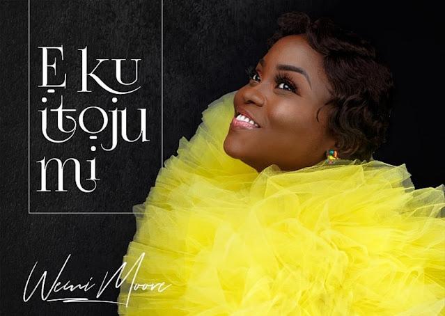 Audio: Wemi Moore – E Ku Itoju Mi