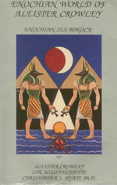 Enochian World Of Aleister Crowley: Enochian Sex Magick