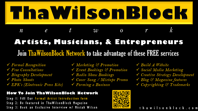 Artists, Musicians, & Entrepreneurs: Join ThaWilsonBlock Network