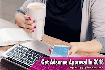 How To Get Adsense Approval In 2018
