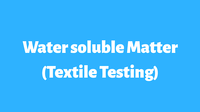 WATER SOLUBLE MATTER IN TEXTILES