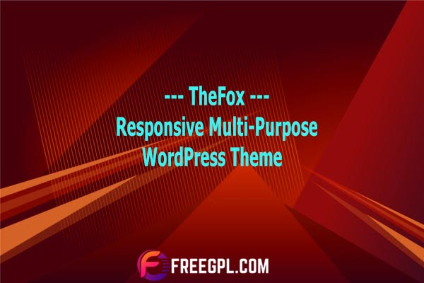TheFox - Responsive Multi-Purpose WordPress Theme Nulled Download Free
