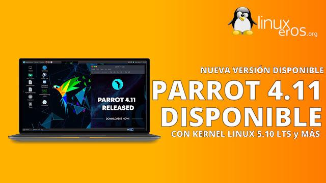 Parrot 4.11 Security OS, con Linux Kernel 5.10 LTS y más