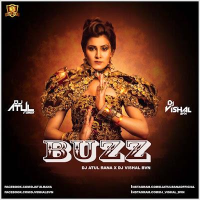 BUZZ (Astha Gill) – DJ Atul Rana x DJ Vishal BVN