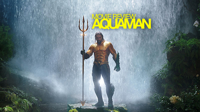 Aquaman (2018) Movie Review