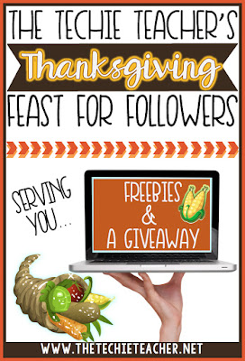 The Techie Teacher's Thanksgiving Feast for Followers: Educational Technology Freebies and a giveaway!
