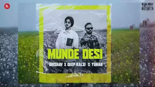 Munde Desi Lyrics - Brishav x Deep Kalsi x Yunan