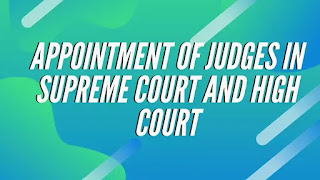 Appointment of Judges in Supreme Court and High Court