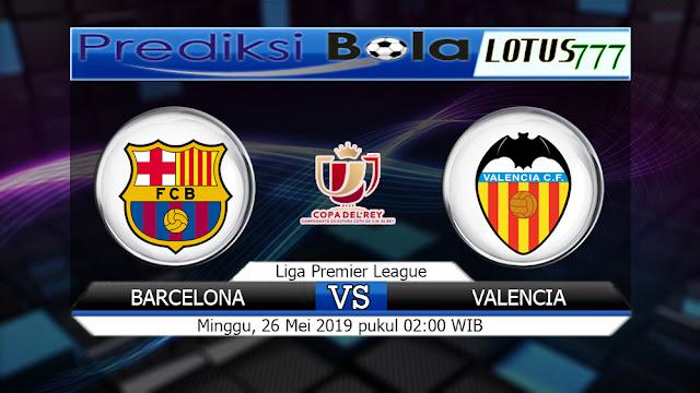 Prediksi Barcelona vs Valencia  MInggu 26 Mei 2019