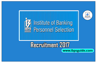 Institute of Banking Personnel Selection (IBPS) Recruitment 2017