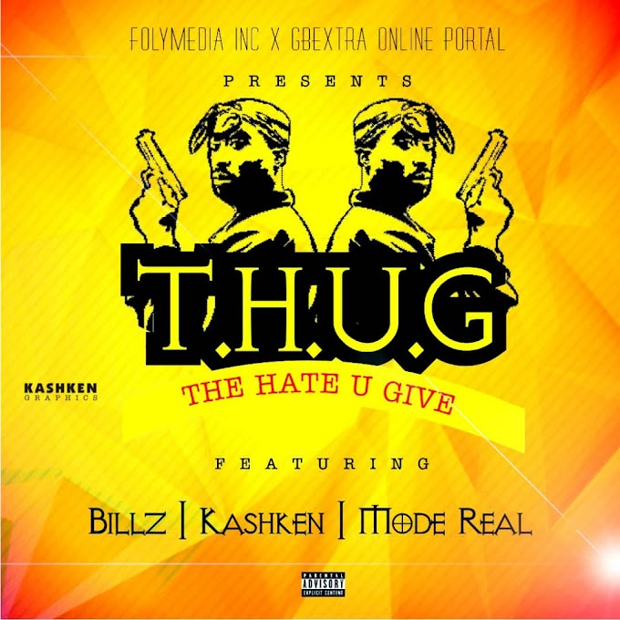 Music:- FolyMedia Ft. GbExtra x Billz9ja x Kashken & Mode Real - T. H. U. G