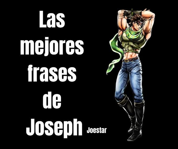Las mejores Frases de Joseph Joestar, JoJo's Bizarre Adventure