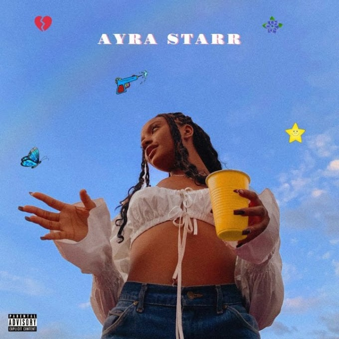 "Mavin Records Presents: Ayra Starr – ""AYRA STARR EP"" #Arewapublisize"