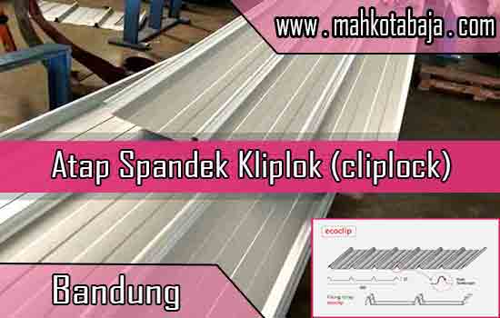 Harga Atap Spandek Kliplok Bandung