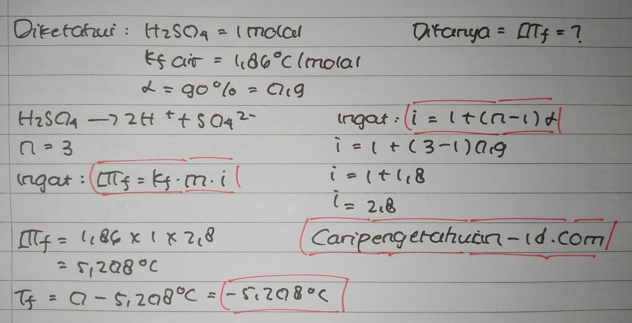 Larutan H2SO4 1 molal terionisasi 90%. Kf air = 1,86°C/molal. Maka titik beku larutan tersebut adalah