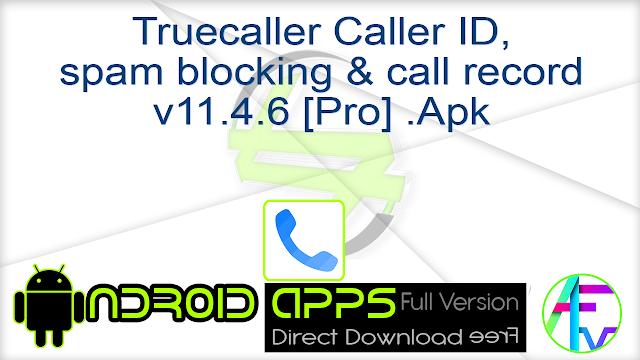 Truecaller Caller ID, spam blocking & call record v11.4.6 [Pro] .Apk