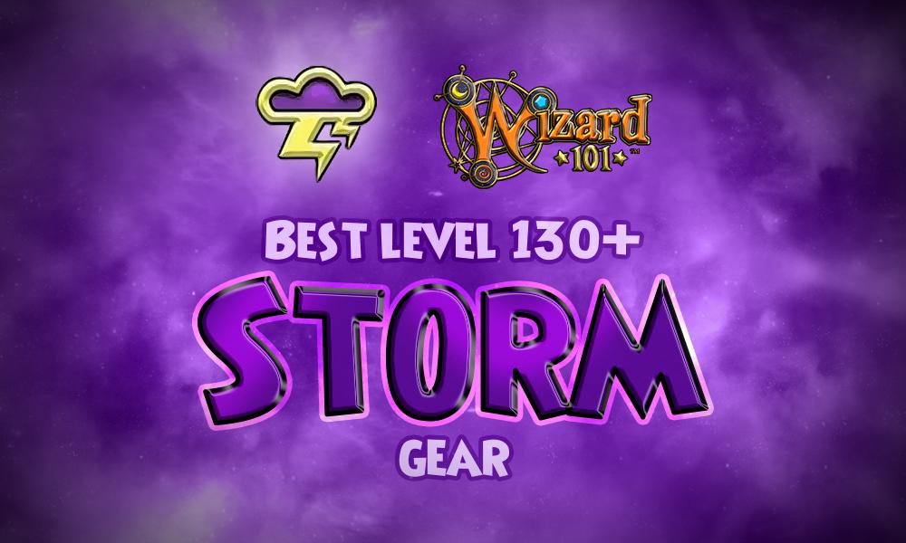 Best Storm Gear (Level 130+) | Wizard101
