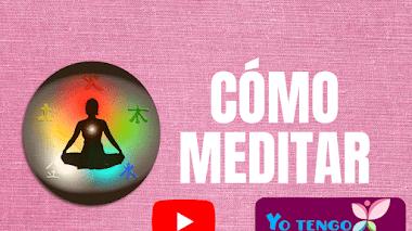 COMO MEDITAR - VIDEO EXPLICATIVO - PARA PRINCIPIANTES - PASO A PASO