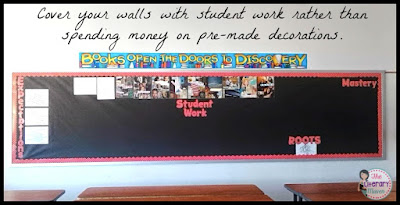 Classroom Decorating Tip: Cover your walls with student work rather than spending money on pre-made decorations.