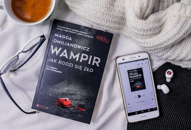 """""""Wampir. Jak rodzi się zło"""" Magda Omilianowicz"""