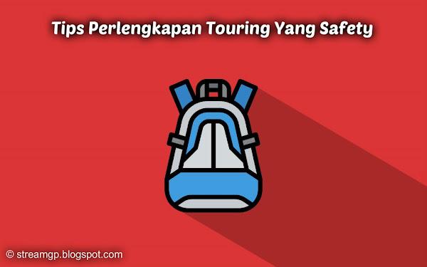 tidak hanya membawa diri dan motornya saja tetapi harus menggunakan perlengkapan yang dap Tips Perlengkapan Touring Yang Safety
