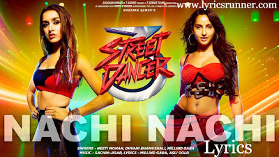 Nachi Nachi Lyrics - Street Dancer 3D |Varun D, Shraddha K | Neeti M,Dhvani B,Millind G