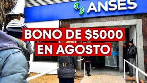 ◉ ANSES: Bono de $5000 Agosto ¿Requisitos? ¿Quién lo cobra?