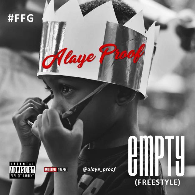 Alaye Proof - Empty Freestyle Lyrics 1 Alaye Proof - Empty Freestyle Lyrics