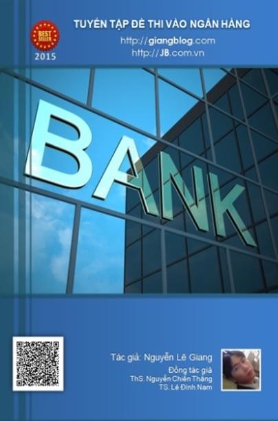 Đề thi vào ngân hàng kèm Đáp án chi tiết