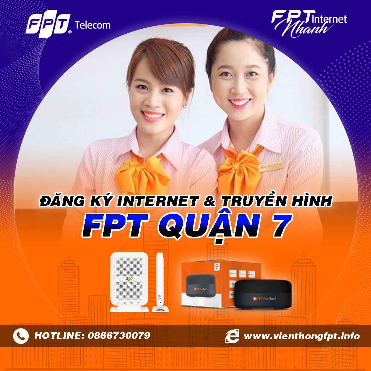 Chi nhánh FPT Quận 7 - Tổng đài lắp mạng Internet và Truyền hình FPT