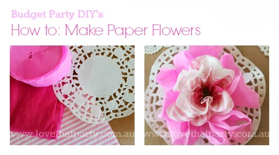 Budget Party DIY'd for girls - How to make paper flowers. www.lovethatparty.com.au