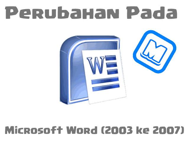 perubahan pada microsoft word (2003 ke 2007)