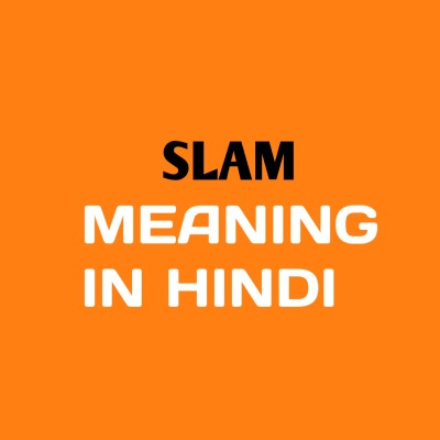 Slam meaning in Hindi