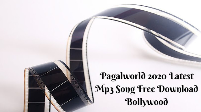Pagalworld 2020 Latest Mp3 Song Free Download Bollywood