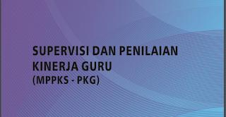 SUPERVISI DAN PENILAIAN KINERJA GURU (MPPKS - PKG)