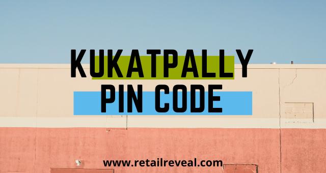 Kukatpally की Pin Code जानिये - RetailReveal
