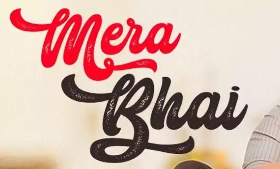 MERA BHAI [मेरा भाई] - Vikas Naidu