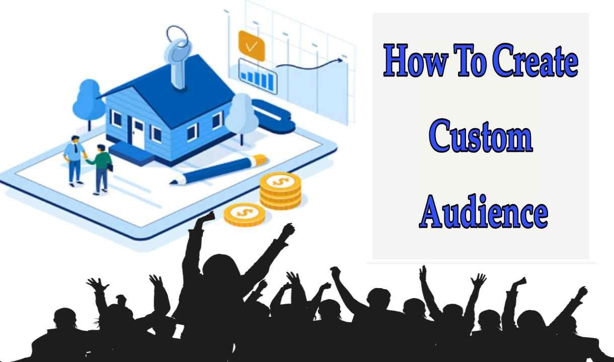 How To Create Custom Audience