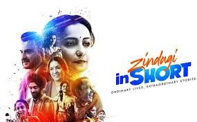 Zindagi In Short(2020) Movie Review, Cast & Crew, Story, Trailer, Release Date
