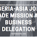 Nigeria - Asia Joint Trade Mission And Business Delegation
