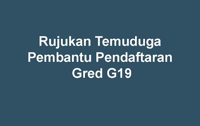 Rujukan Temuduga Pembantu Pendaftaran Gred G19