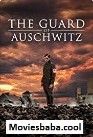 The Guard of Auschwitz (2018) Full Movie Dual Audio Hindi WEB-DL 720p