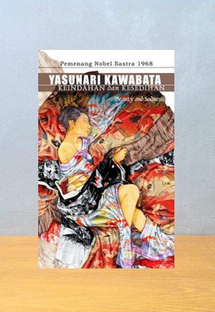 KEINDAHAN DAN KESEDIHAN, Yasunari Kawabata